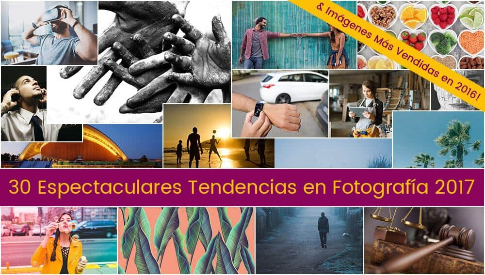 Tendencias en Fotografía 2017 + BONUS Imágenes Más Vendidas en 2016