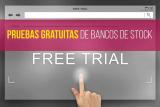 Lista completa de pruebas gratuitas de Bancos de Stock (Actualizada 2020)