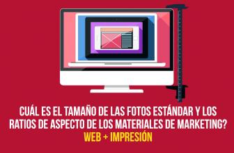 Cuál es el tamaño estándar de fotos y los ratios de aspecto de los materiales de marketing? [Web + Impresión]
