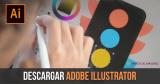Descargar Adobe Illustrator gratis + el mejor precio para la suscripción Creative Cloud