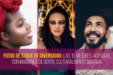 Fotos de stock de diversidad: las 15 mejores agencias con imágenes de gente culturalmente diversa