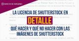 La licencia de Shutterstock en detalle: qué hacer y qué no hacer con las imágenes de Shutterstock