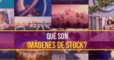 Qué son imágenes de stock? Uno de los mejores recursos de imagen explicado