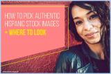 Cómo Elegir Imágenes de Stock Hispanas [+ Dónde Buscar]